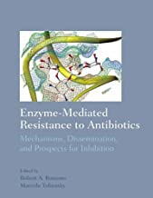 Enzyme-Mediated Resistance to Antibiotics: Mechanisms, Dissemination, and Prospects for Inhibition by Robert A Bonomo (19-Apr-2007) Hardcover