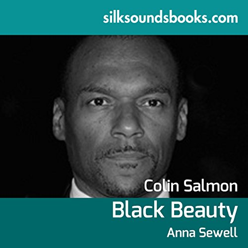 Black Beauty                   De :                                                                                                                                 Anna Sewell                               Lu par :                                                                                                                                 Colin Salmon                      Durée : 5 h et 34 min     Pas de notations     Global 0,0