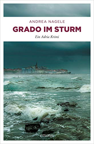 Grado im Sturm: Ein Adria Krimi