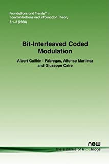 Bit-Interleaved Coded Modulation (Foundations and Trends in Communications and Information Theory) by Albert Guillen i Fabregas (2008-11-30)