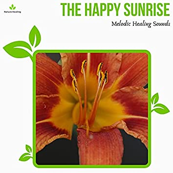 The Happy Sunrise - Melodic Healing Sounds