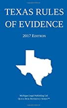 Texas Rules of Evidence; 2017 Edition