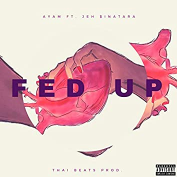Fed Up (feat. Jeh $inatra)