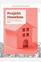 Projekt Hausbau - Das Familien-Bautagebuch für unvergessliche Bauphasenerlebnisse (#23) Taschenbuch