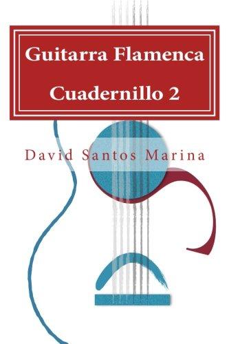 Guitarra Flamenca Cuadernillo 2: Aprendiendo a tocar por Sevillanas desde cero: Volume 2