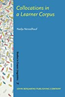 Collocations in a Learner Corpus (Studies in Corpus Linguistics)