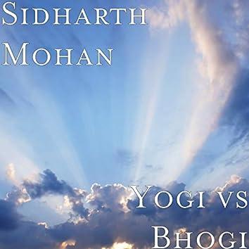 Yogi vs Bhogi