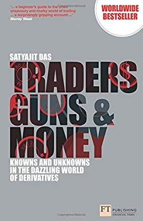 Traders, Guns and Money: Knowns and Unknowns in the Dazzling World of Derivatives [Lingua inglese]