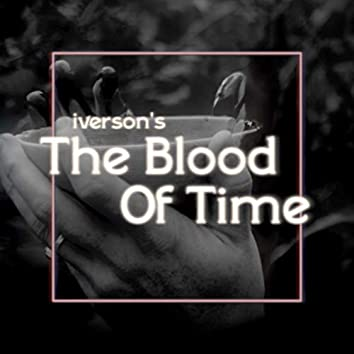 The Blood Of Time