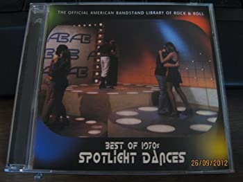 Best of the 1970 s  Spotlight Dances  The Official American Bandstand Library of Rock & Roll