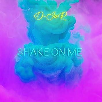 Shake on Me