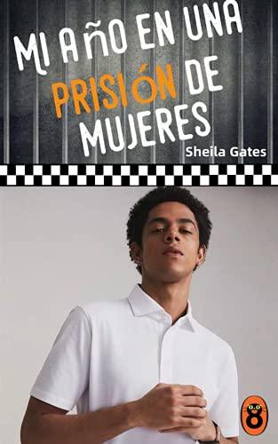 Mi año en una prisión de mujeres 5 de Sheila Gates