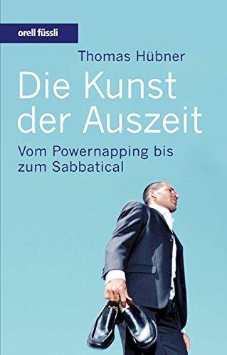 Die Kunst der Auszeit: Vom Powernapping bis zum Sabbatical