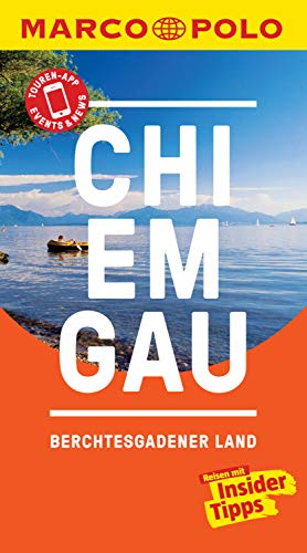 MARCO POLO Reiseführer Chiemgau, Berchtesgadener Land: inklusive Insider-Tipps, Touren-App, Events&News und offline Reiseatlas (MARCO POLO Reiseführer E-Book)