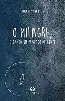 O Milagre, Segundo um Punhado de Gente (Portuguese Edition)