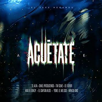 Acuetate (feat. Yomel el Meloso, Haraca Kiko, Capitan Aloo, El Fother & Kiko el Crazy)