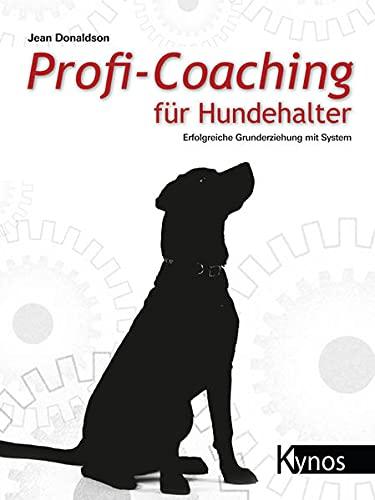 Profi-Coaching für Hundehalter: Erfolgreiche Grunderziehung mit System
