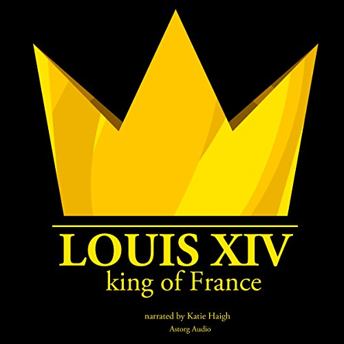 Louis XIV, King of France audiobook cover art