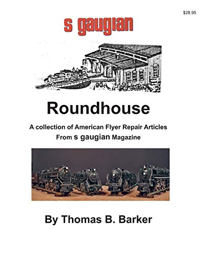 Compare Textbook Prices for Roundhouse: A collection of Articles From S Gaugian Magazine Repairing and Operating Gilbert American Flyer Trains and Accessories  ISBN 9798702584300 by Barker, Thomas B.