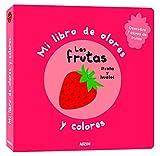 Mi libro de olores y colores. Las frutas