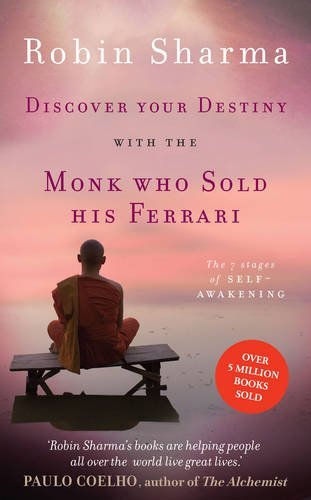 Discover Your Destiny with The Monk Who Sold His Ferrari: The 7 Stages of Self-Awakening by Robin Sharma (13-Feb-2014)...