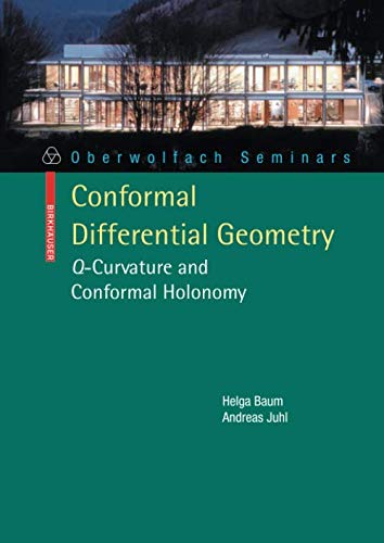 Conformal Differential Geometry: Q-Curvature and Conformal Holonomy (Oberwolfach Seminars, Band 40)