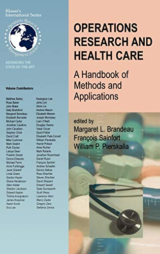 Operations Research and Health Care: A Handbook of...
