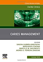 Caries Management, An Issue of Dental Clinics of North America (Volume 63-4) (The Clinics: Dentistry (Volume 63-4))