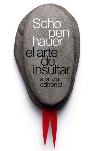 El arte de insultar (El libro de bolsillo - Bibliotecas de autor - Biblioteca Schopenhauer)