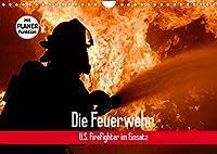 Die Feuerwehr. U.S. Firefighter im Einsatz (Wandkalender 2022 DIN A4 quer): Spannende Bilder von mutigen Einsaetzen der Feuerwehr (Geburtstagskalender, 14 Seiten )