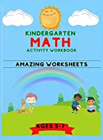 Kindergarten Math Activity Workbook: Amazing Kindergarten and 1st Workbook for Kids with ages from 5 to 7 Addition, Substraction, Multiplication and Division + Amazing Workbook Panels