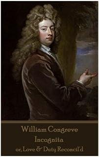William Congreve - Incognita: or, Love & Duty Reconcil'd