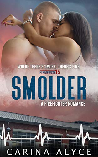 Smolder: A Strong Woman Firefighter Romance (MetroGen Downtown Forbidden Love Duets Book 1) by [Carina Alyce]