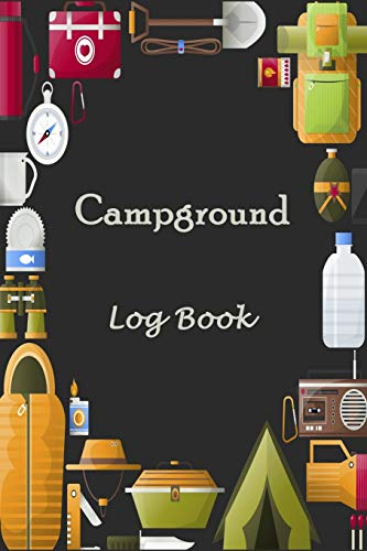 """Campground Log Book: Camping RV Trailer Travel Log Camping Journal Record Tracker for 60 Trips with Prompts for Writing, Detail of Campground, Rating 6"""" x 9"""" (RV Travel Log Book) [Idioma Inglés]"""