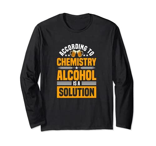 De acuerdo con la química el alcohol es una solución - alcohol divertido Manga Larga