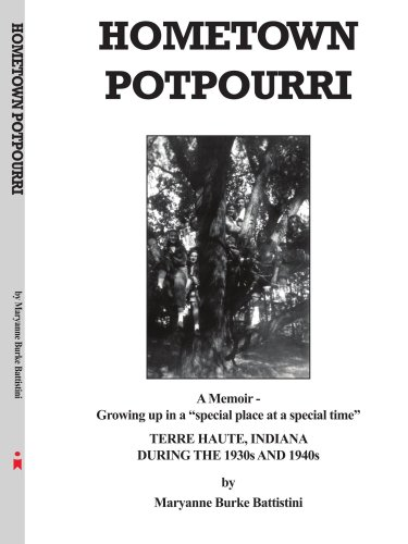 """Compare Textbook Prices for Hometown Potpourri: a memoir - growing up in a """"special place at a special time""""  ISBN 9781418429591 by Battistini, Maryanne"""