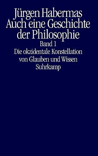 Auch eine Geschichte der Philosophie: Band 1: Die okzidentale Konstellation von Glauben und Wissen Band 2: Vernünftige Freiheit. Spuren des Diskurses über Glauben und Wissen