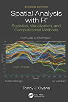 Spatial Analysis with R: Statistics, Visualization, and Computational Methods, 2nd Edition Front Cover