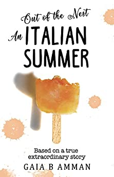 [Gaia B Amman]のOut of the Nest: An Italian Summer (The Italian Saga Book 2) (English Edition)