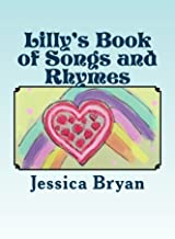 Lilly's Book of Songs and Rhymes: A Toddler's Book of Verses