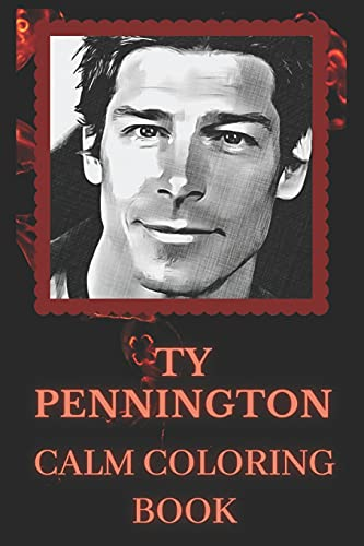 Ty Pennington Calm Coloring Book: Art inspired By An Iconic Ty Pennington