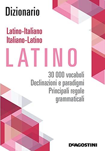 Dizionario latino - italiano, italiano - latino. 30.000 vocaboli, declinazioni e paradigmi, principali regole grammaticali