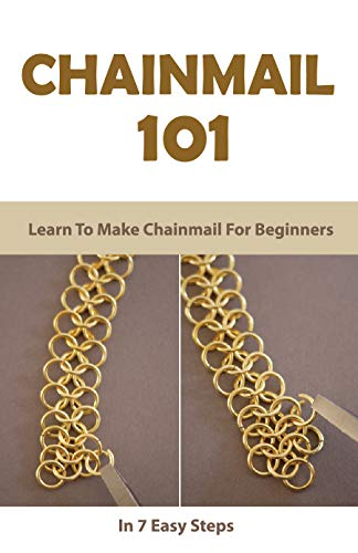 Chainmail For Beginners: 7 Simple Tips To Making Chainmail: Chainmail Pattern Creator (English Edition)