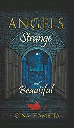 Angels Strange and Beautiful