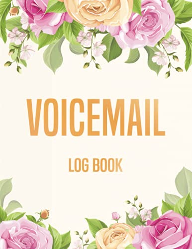 Voicemail Log Book: Simple Phone Call Message Tracker, Over 540 Telephone Record Space| Home & Office Supplies Log Book | Floral Cover