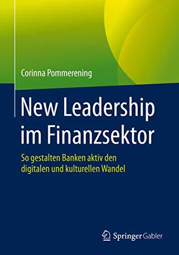 New Leadership im Finanzsektor: So gestalten Banken aktiv den digitalen und kulturellen Wandel