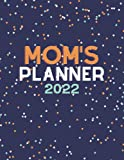 Mom s 2022 Weekly Planner | 2022 Planner Diary | Weekly Organiser For Busy Moms | 120 Pages | Dayplanners 2022: Weekly Planner for Moms 2022 | Daily ... Gift | Birthday Gift | Mom Life | Soccer Mom