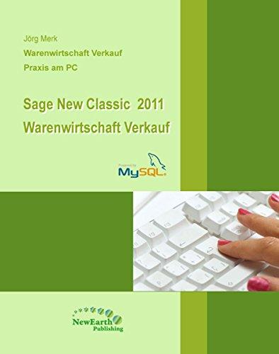 Sage New Classic 2011 Warenwirtschaft - Verkauf: Auftragsbearbeitung - Praxis am PC