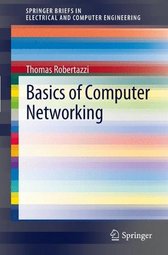 まさに降ろすリスクBasics of Computer Networking (SpringerBriefs in Electrical and Computer Engineering)