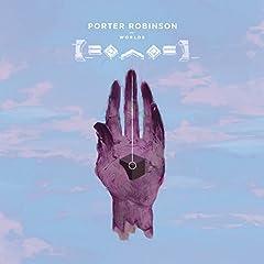 Porter Robinson- Worlds